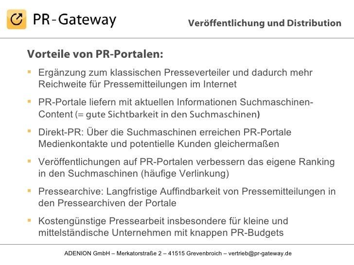 <ul><li>Vorteile von PR-Portalen: </li></ul><ul><li>Ergänzung zum klassischen Presseverteiler und dadurch mehr  Reichweite...