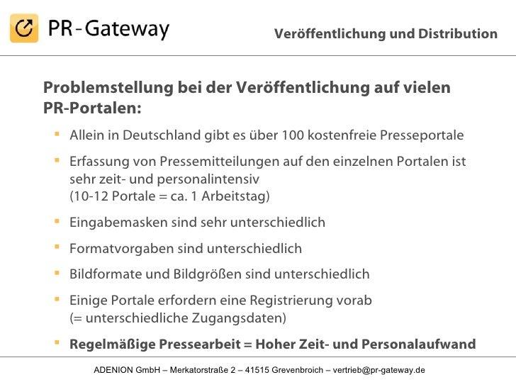 <ul><li>Problemstellung bei der Veröffentlichung auf vielen PR-Portalen: </li></ul><ul><ul><li>Allein in Deutschland gibt ...