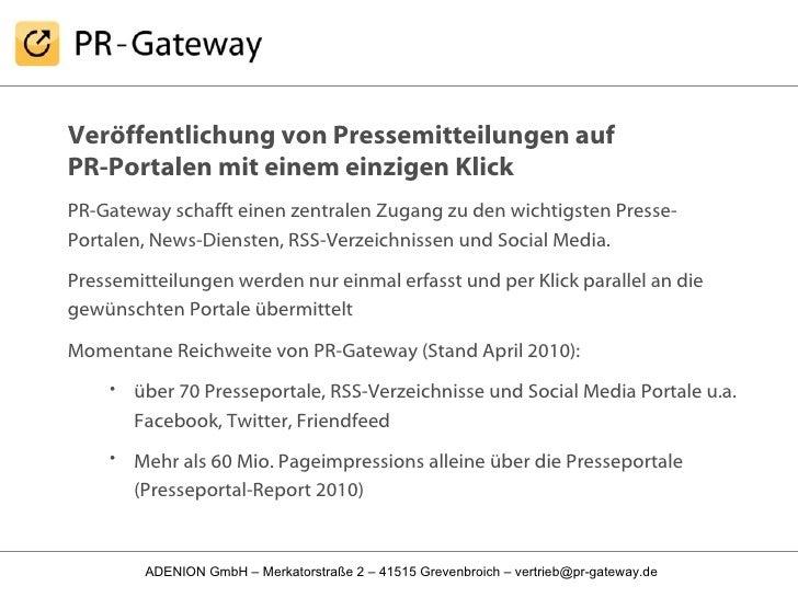 <ul><li>Veröffentlichung von Pressemitteilungen auf  PR-Portalen mit einem einzigen Klick </li></ul><ul><li>PR-Gateway sch...