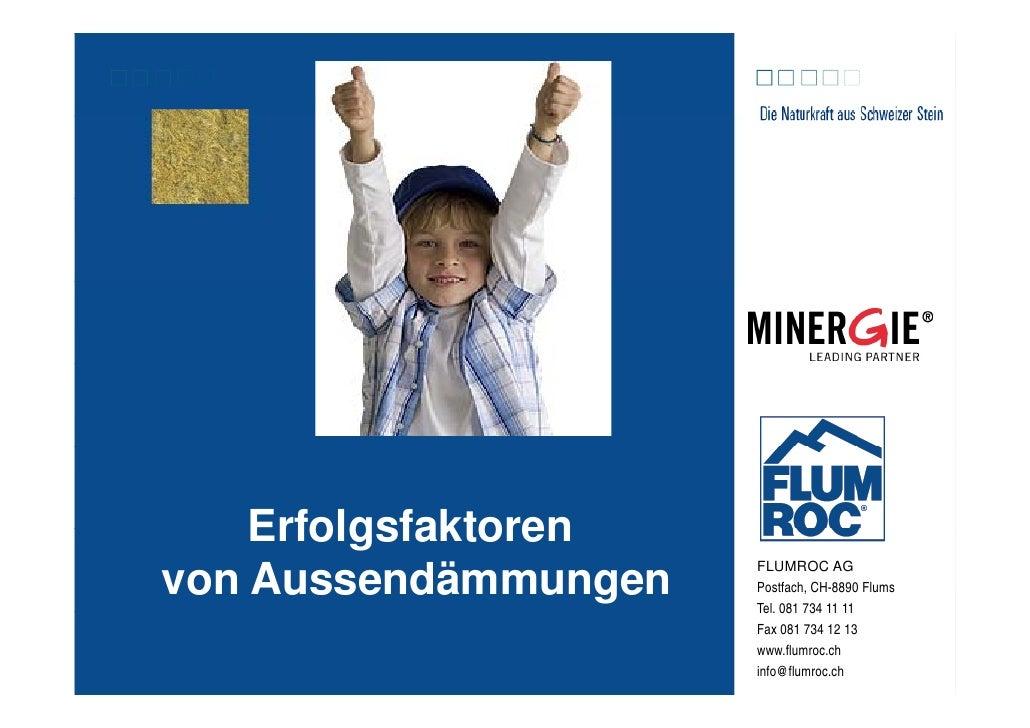 Erfolgsfaktoren                      FLUMROC AGvon Aussendämmungen   Postfach, CH-8890 Flums                      Tel.    ...