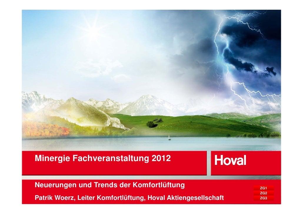 Minergie F hMi    i Fachveranstaltung 2012                  t ltNeuerungen und Trends der Komfortlüftung                  ...