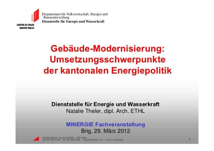 Departement für Volkswirtschaft, Energie undRaumentwicklungDienststelle für Energie und Wasserkraft Gebäude-Modernisierung...