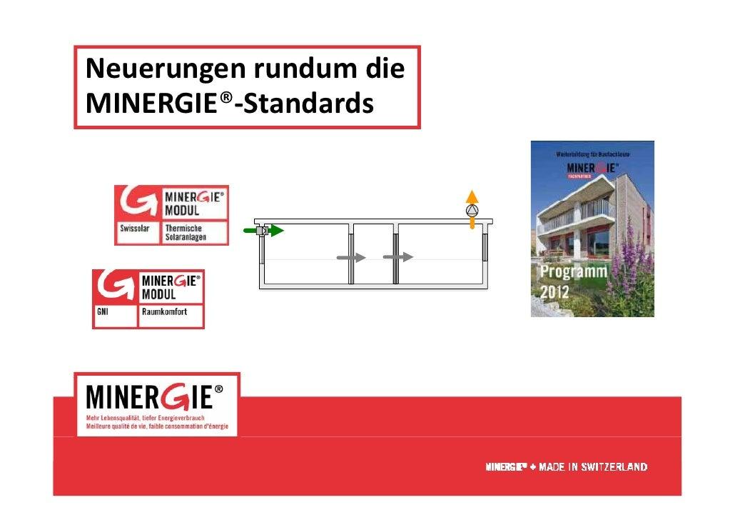 Neuerungenrundumdie       gMINERGIE®‐Standards                        www.minergie.ch