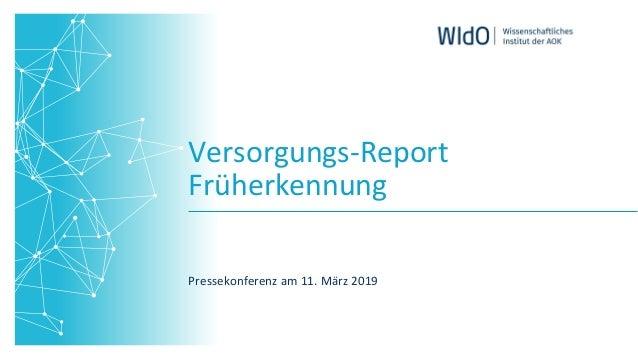 Versorgungs-Report Früherkennung Pressekonferenzam11.März2019