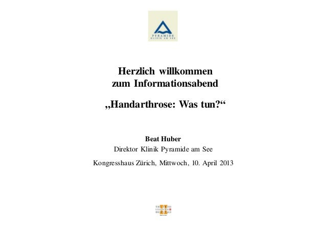 """Herzlich willkommen      zum Informationsabend   """"Handarthrose: Was tun?""""                Beat Huber      Direktor Klinik P..."""