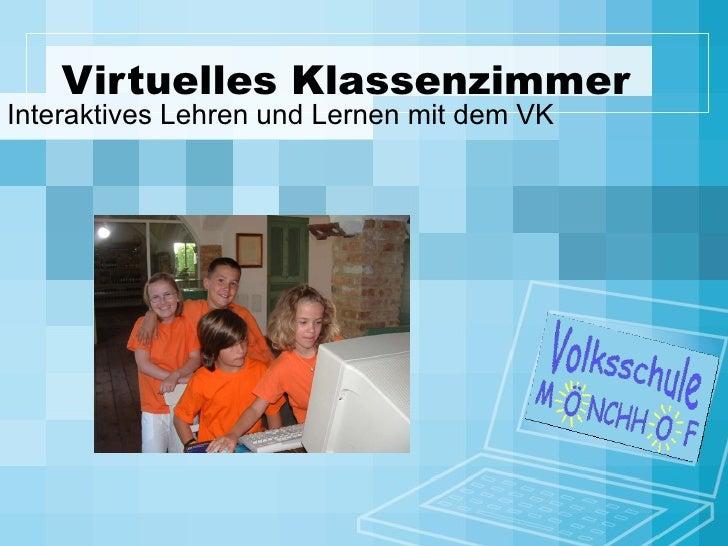 Virtuelles Klassenzimmer Interaktives Lehren und Lernen mit dem VK