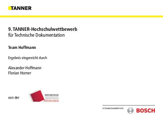 In Zusammenarbeit mit: 9. TANNER-Hochschulwettbewerb für Technische Dokumentation Team Hoffmann Ergebnis eingereicht durch...