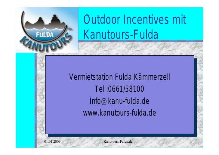 Outdoor Incentives mit                 Kanutours-Fulda             Vermietstation Fulda Kämmerzell              Vermietsta...