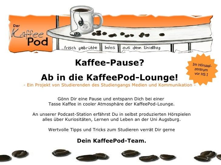 Kaffee-Pause? Ab in die KaffeePod-Lounge! - Ein Projekt von Studierenden des Studiengangs Medien und Kommunikation - Gönn ...