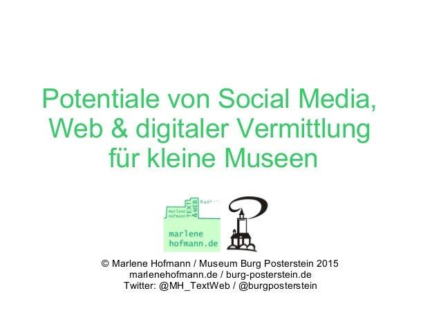 Potentiale von Social Media, Web & digitaler Vermittlung für kleine Museen © Marlene Hofmann / Museum Burg Posterstein 201...