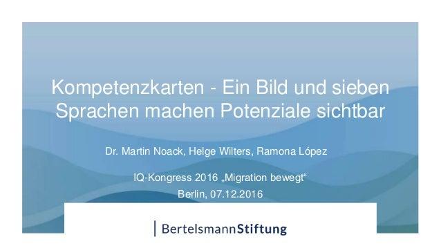 """Kompetenzkarten - Ein Bild und sieben Sprachen machen Potenziale sichtbar IQ-Kongress 2016 """"Migration bewegt"""" Berlin, 07.1..."""