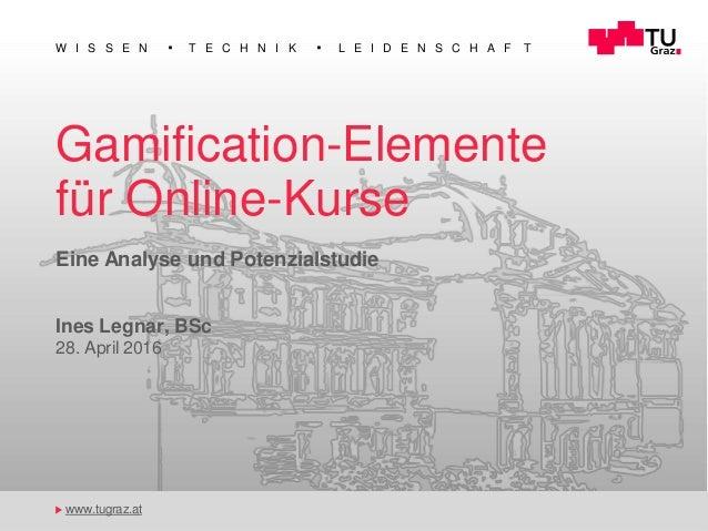 W I S S E N T E C H N I K L E I D E N S C H A F T Gamification-Elemente für Online-Kurse Eine Analyse und Potenzialstudie ...