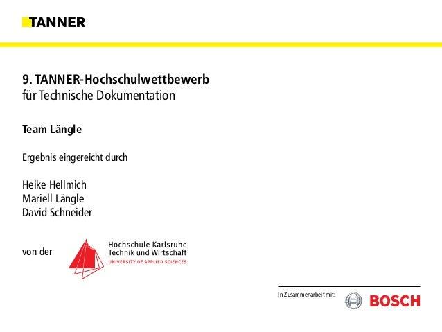 Team Längle Ergebnis eingereicht durch Heike Hellmich Mariell Längle David Schneider von der In Zusammenarbeit mit: 9. TAN...