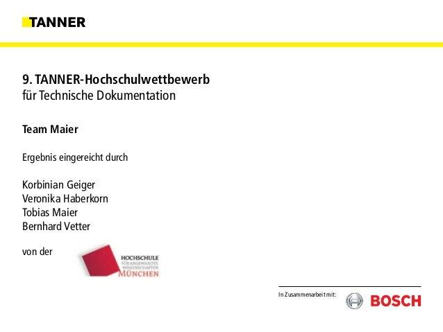 In Zusammenarbeit mit: 9. TANNER-Hochschulwettbewerb für Technische Dokumentation Team Maier Ergebnis eingereicht durch Ko...