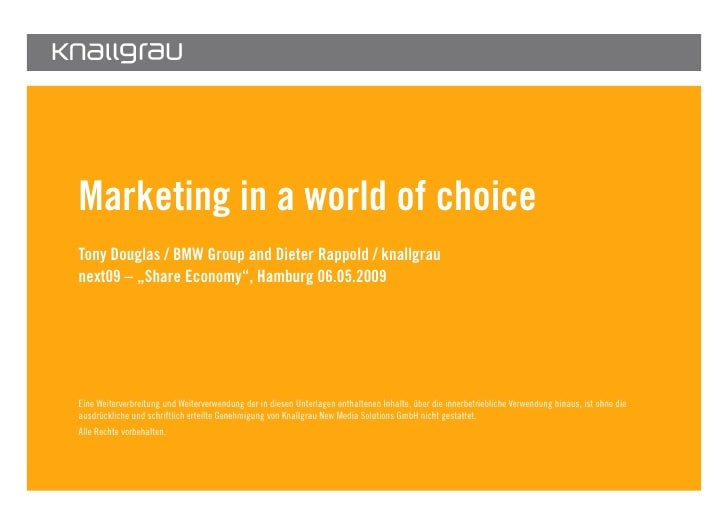 "Marketing in a world of choice         Tony Douglas / BMW Group and Dieter Rappold / knallgrau         next09 – ""Share Eco..."