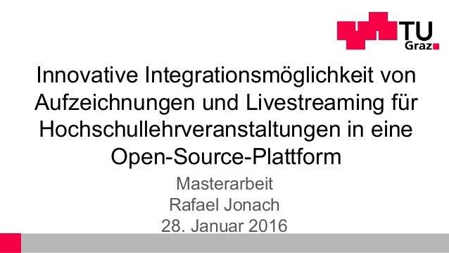 Innovative Integrationsmöglichkeit von Aufzeichnungen und Livestreaming für Hochschullehrveranstaltungen in eine Open-Sour...