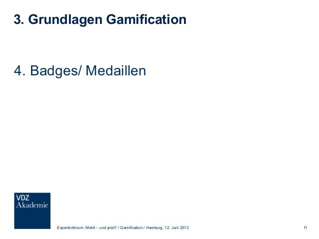 3. Grundlagen Gamification 5. Reputation Expertenforum: Mobil – und jetzt? / Gamification / Hamburg, 12. Juni 2013 12