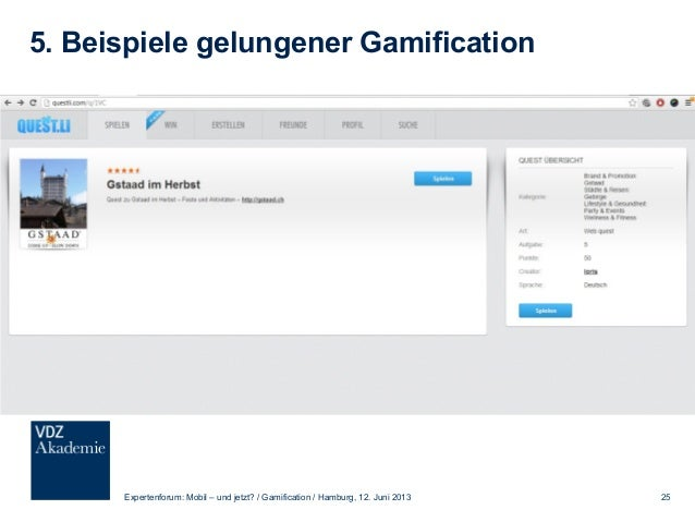 5. Beispiele gelungener Gamification Expertenforum: Mobil – und jetzt? / Gamification / Hamburg, 12. Juni 2013 26