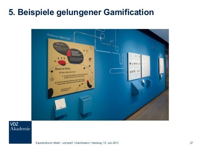 5. Beispiele gelungener Gamification Expertenforum: Mobil – und jetzt? / Gamification / Hamburg, 12. Juni 2013 28