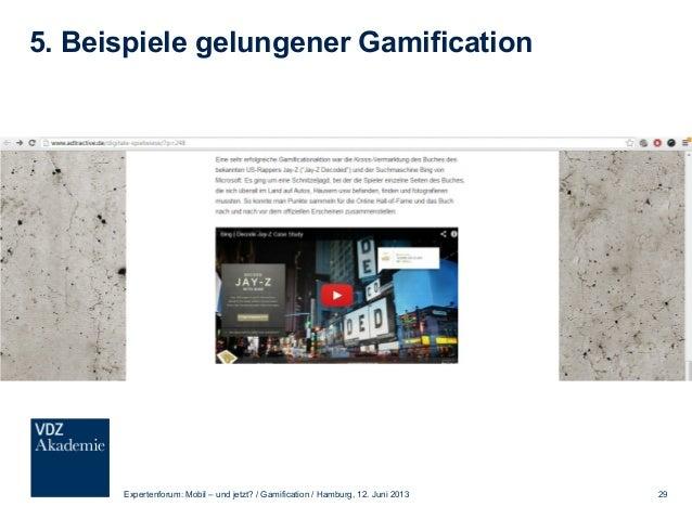 5. Beispiele gelungener Gamification Expertenforum: Mobil – und jetzt? / Gamification / Hamburg, 12. Juni 2013 30