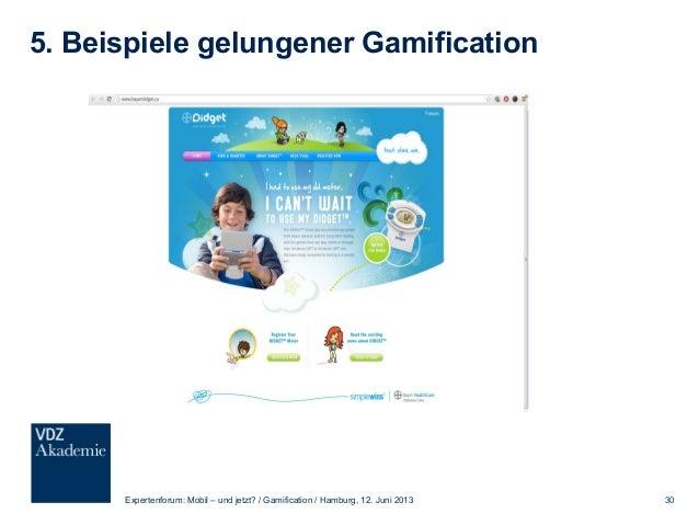 5. Beispiele gelungener Gamification Expertenforum: Mobil – und jetzt? / Gamification / Hamburg, 12. Juni 2013 31