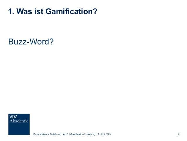 1. Was ist Gamification? Gamification ist das Hinzufügen und das Anwenden von Spieledesign-Elementen und spielerische Aspe...