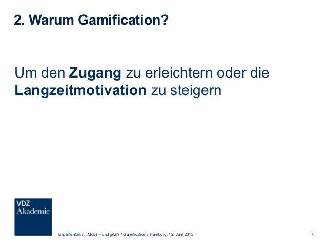 3. Grundlagen Gamification 1. Regeln Expertenforum: Mobil – und jetzt? / Gamification / Hamburg, 12. Juni 2013 8
