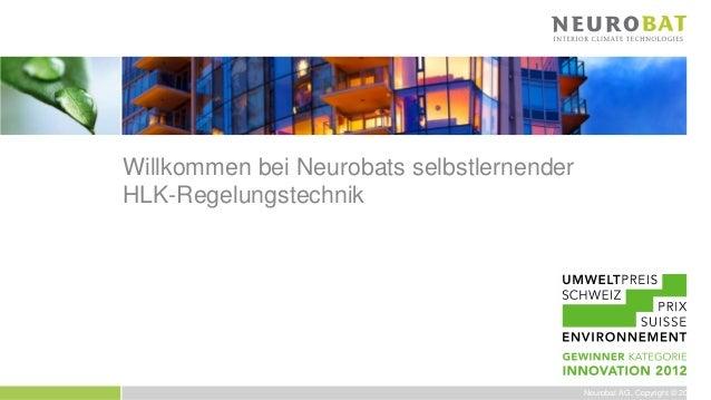 Neurobat AG, Copyright © 2013Willkommen bei Neurobats selbstlernenderHLK-Regelungstechnik
