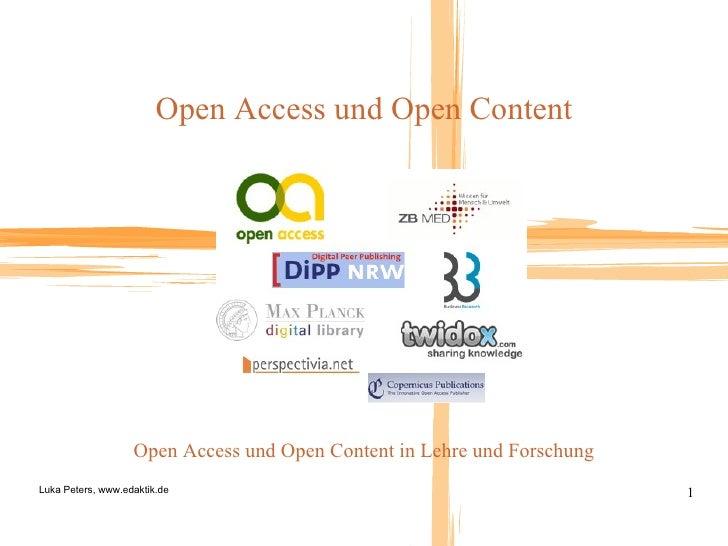 Open Access und Open Content Open Access und Open Content in Lehre und Forschung