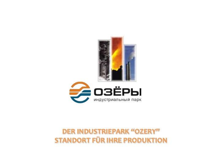 """DER INDUSTRIEPARK """"OZERY"""" <br />STANDORT FÜR IHRE PRODUKTION<br />"""