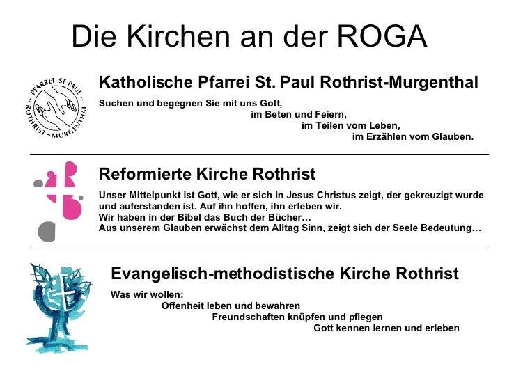 Die Kirchen an der ROGA Katholische Pfarrei St. Paul Rothrist-Murgenthal Suchen und begegnen Sie mit uns Gott, im Beten un...