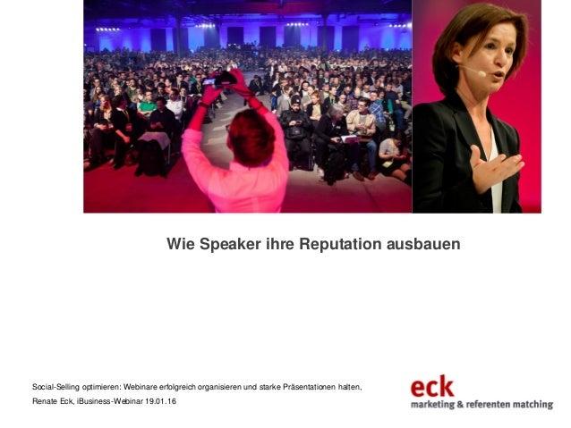Wie Speaker ihre Reputation ausbauen Social-Selling optimieren: Webinare erfolgreich organisieren und starke Präsentatione...