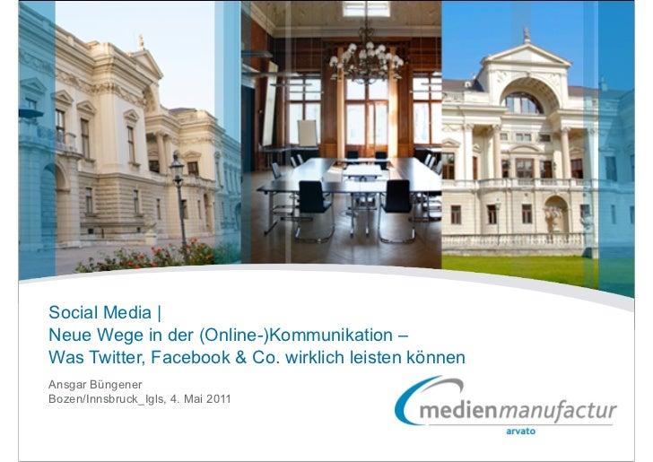 Social Media |Neue Wege in der (Online-)Kommunikation –Was Twitter, Facebook & Co. wirklich leisten könnenAnsgar BüngenerB...