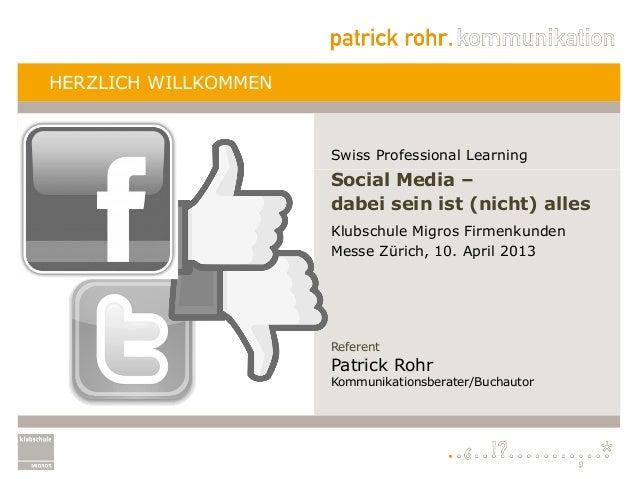 HERZLICH WILLKOMMEN                      Swiss Professional Learning                      Social Media –                  ...