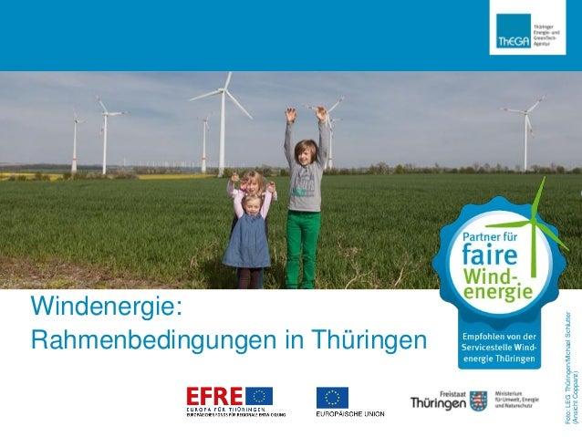 Windenergie: Rahmenbedingungen in Thüringen Foto:LEGThüringen/MichaelSchlutter (AnsichtCoppanz)