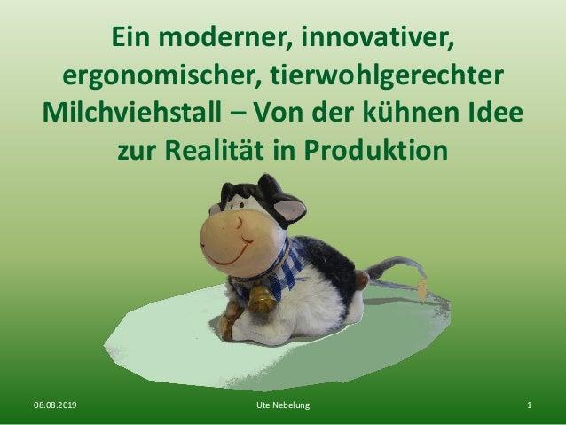 Ein moderner, innovativer, ergonomischer, tierwohlgerechter Milchviehstall – Von der kühnen Idee zur Realität in Produktio...