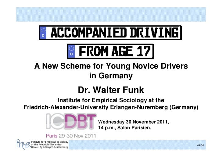 A New Scheme for Young Novice Drivers                in Germany                                      Dr. Walter Funk      ...