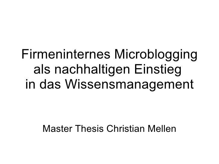 Firmeninternes Microblogging als nachhaltigen Einstieg  in das Wissensmanagement Master Thesis Christian Mellen