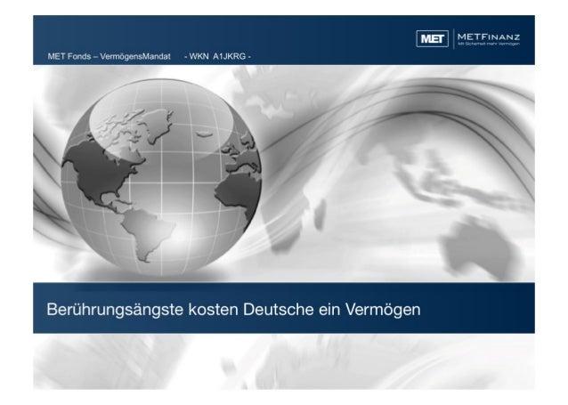 Vermögensverwaltende Fonds: MET Fonds - VermögensMandat (WKN A1JKRG)