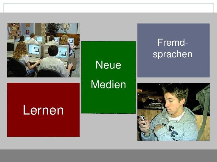 Fremd-sprachen<br />Neue<br />Medien<br />Lernen<br />