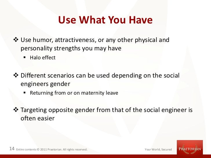 Use What You Have  Use humor, attractiveness, or any other physical and   personality strengths you may have           H...