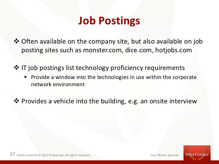 Job Postings  Often available on the company site, but also available on job   posting sites such as monster.com, dice.co...
