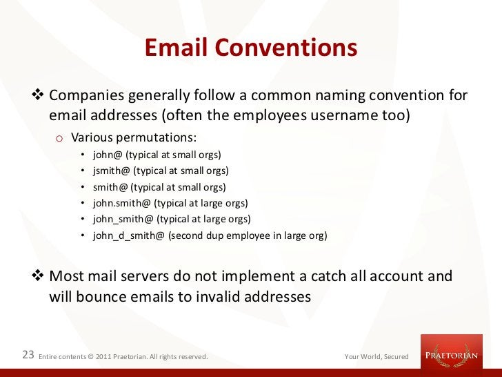 Email Conventions  Companies generally follow a common naming convention for   email addresses (often the employees usern...