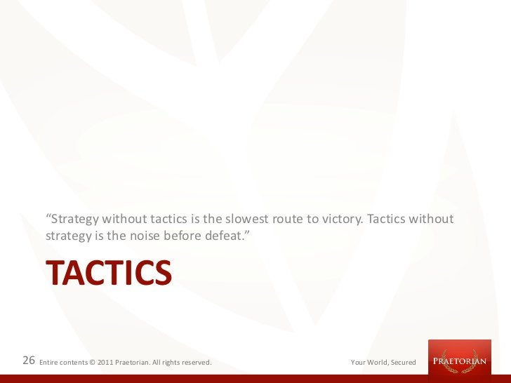 """""""Strategy without tactics is the slowest route to victory. Tactics without       strategy is the noise before defeat.""""    ..."""