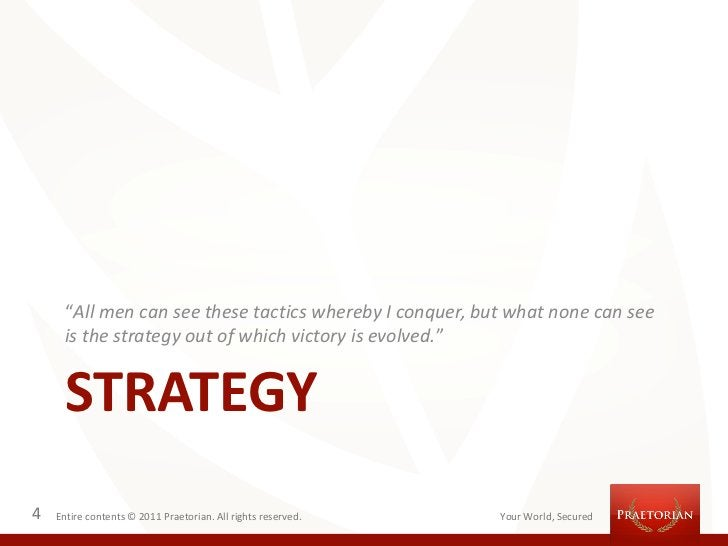 """""""All men can see these tactics whereby I conquer, but what none can see      is the strategy out of which victory is evolv..."""