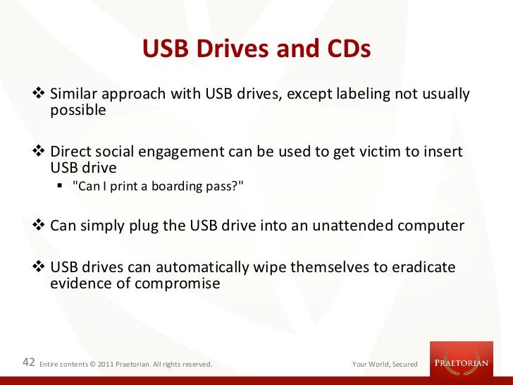 USB Drives and CDs  Similar approach with USB drives, except labeling not usually   possible  Direct social engagement c...