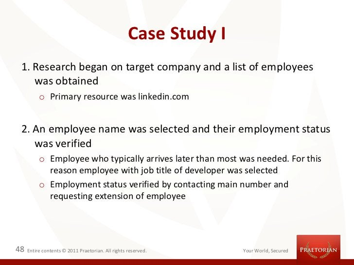 Case Study I 1. Research began on target company and a list of employees    was obtained          o Primary resource was l...