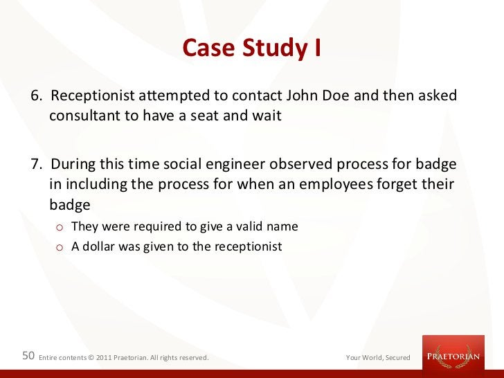 Case Study I 6. Receptionist attempted to contact John Doe and then asked    consultant to have a seat and wait 7. During ...