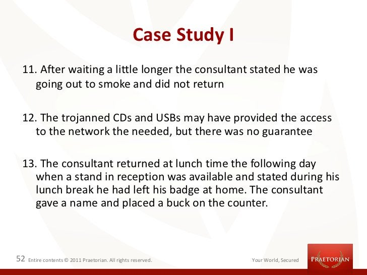 Case Study I 11. After waiting a little longer the consultant stated he was   going out to smoke and did not return 12. Th...