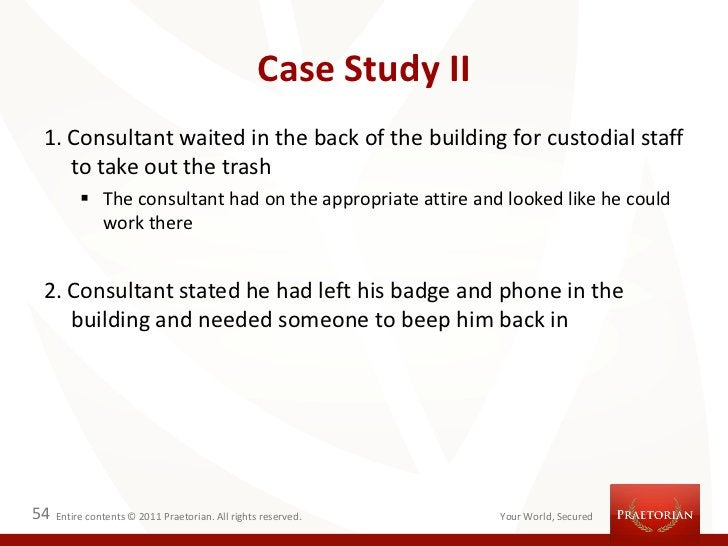Case Study II 1. Consultant waited in the back of the building for custodial staff    to take out the trash           The...